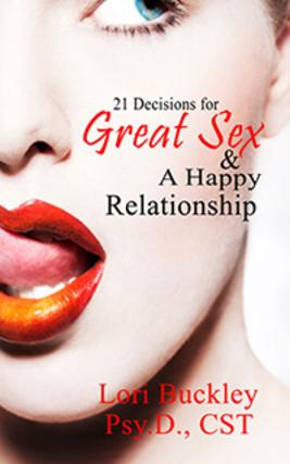 21 Decisions For Great Sex And A Happy Relationship book cover